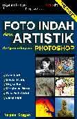 Foto Indah dan Artistik Dengan Rekayasa Photoshop