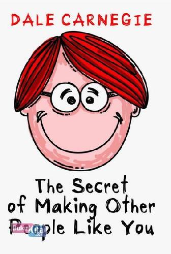 Cover Buku The Secret of Making Other People Like You