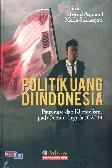 Politik Uang Di Indonesia: Patronase&Klientelisme Pd Pemilu Legislatif 2014