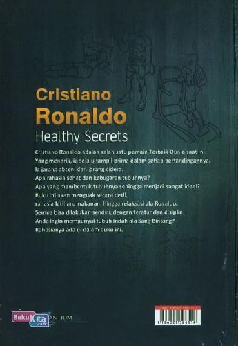 Cover Belakang Buku Cristiano Ronaldo Healthy Secrets : Rahasia Sehat dan Bugar Ala Sang Bintang