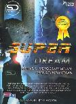 Super Dream : Rahasia Mengolah Impian Menjadi Kenyataan
