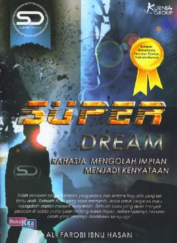 Cover Buku Super Dream : Rahasia Mengolah Impian Menjadi Kenyataan