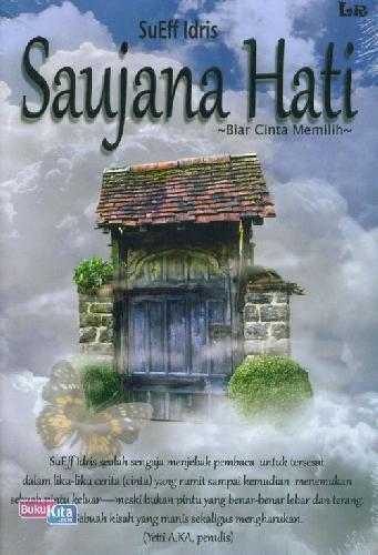 Cover Buku Saujana Hati : Biar Cinta Memilih