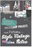Photoshop Project : Ubah Fotomu Dgn Style Vintage & Retro