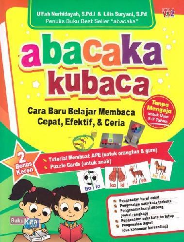 Cover Buku Abacaka Kubaca : Cara Baru Belajar Membaca, Cepat, Efektif & Ceria