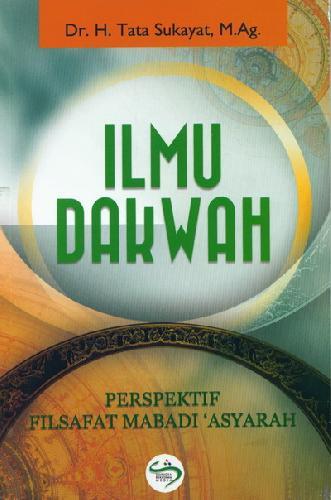 Cover Buku Ilmu Dakwah: Perspektif Filsafat Mabadi Asyarah