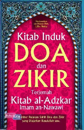 Cover Buku Kitab Induk Doa & Zikir Terjemah Kitab Al Adzkar