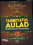 TARBIYATUL AULAD : Pendidikan Anak Dalam Islam (Cover Baru)