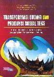 Transformasi Budaya dan Produksi Sosial Teks