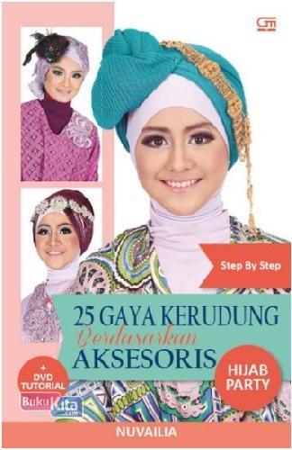 Cover Buku Step By Step 25 Gaya Kerudung Berdasarkan Aksesoris - Hijab Party (Bonus Dvd)