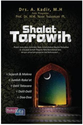 Cover Buku SHALAT TARAWIH : Sejarah & Makna Jumlah Rakaat Detil Tatacara Dalil-Dalil Doa-Doa