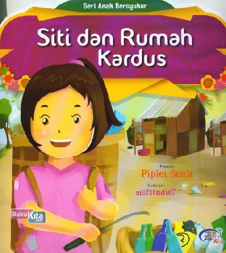 Cover Buku Siti Dan Rumah Kardus : Seri Anak Bersyukur
