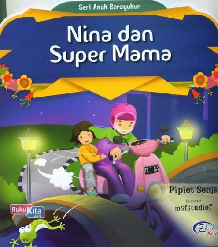 Cover Buku Nina Dan Super Mama : Seri Anak Bersyukur
