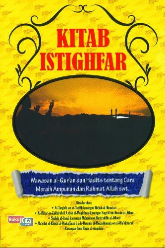 Cover Buku Kitab Istighfar: Wawasan Al Quran dan Hadits