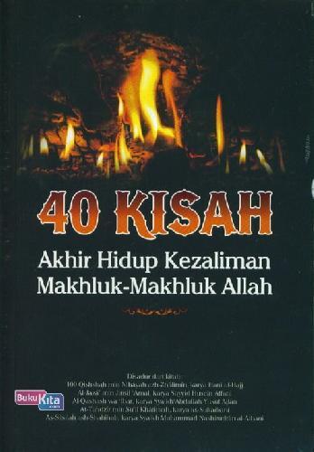 Cover Buku 40 Kisah Akhir Hidup Kezaliman Makhluk-Makhluk Allah