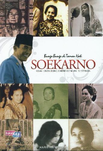 Cover Buku Bunga-Bunga di Taman Hati Soekarno - Kisah Cinta Bung Karno Dengan 9 Istrinya