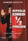 Republik Komedi 1/2 Presiden