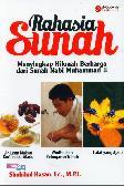 Rahasia Sunah : Menyingkap Hikmah Berharga dari Sunah Nabi Muhammad