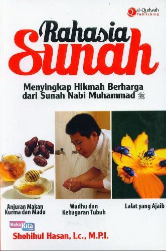 Cover Buku Rahasia Sunah : Menyingkap Hikmah Berharga dari Sunah Nabi Muhammad