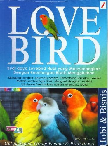 Cover Buku Love Bird : Budi daya Lovebird Hobi yang Menyenangkan Dengan Keuntungan Bisnis Menggiurkan (Full Color)