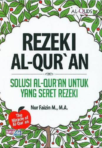 Cover Buku Rezeki Al Quran: Solusi Al Quran Untuk Yang Seret Rezeki