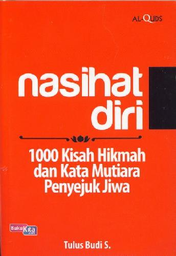 Cover Buku Nasihat Diri: 1000 Kisah Hikmah&Kata Mutiara Penyejuk Jiwa