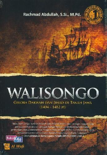 Cover Buku Walisongo : Gelora Dakwah dan Jihad di Tanah Jawa (1404-1482 M)