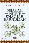 Sejarah Hidup Khalifah Rasulullah