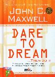 Dare To Dream THEN DO IT