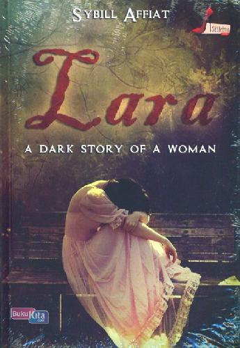 Cover Buku Lara : A Dark Story Of Woman