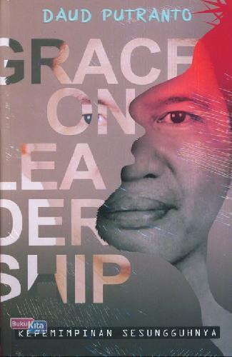 Cover Buku Grace On Leadership: Kepemimpinan Sesungguhnya