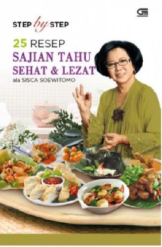 Cover Buku Step By Step 25 Resep Sajian Tahu Sehat & Lezat Ala Sisca Soewitomo