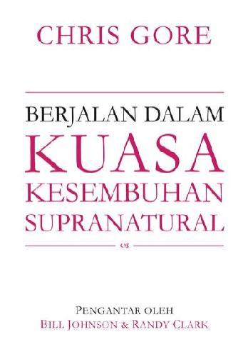 Cover Buku Berjalan Dalam Kuasa Kesembuhan Supranatural