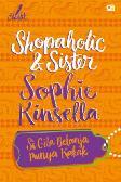 Chicklit: Si Gila Belanja Punya Kakak (Shopaholic And Sister) - Cover Baru