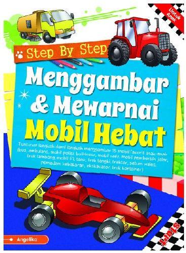 Buku Step By Step Menggambar Mewarnai Mobil Hebat Bukukita