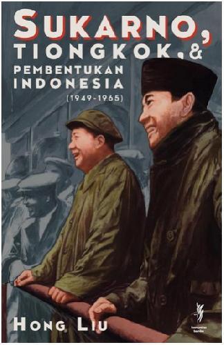 Cover Buku Sukarno, Tiongkok dan Pembentukan Indonesia (1949-1965)