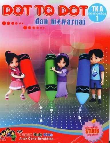 Cover Buku DOT TO DOT TK dan Mewarnai TK A semester 1