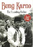 Bung Karno The Founding Father