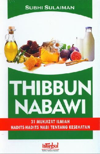 Cover Buku Thibbun Nabawi: 31 Mukjizat Ilmiah Hadits2 Nabi Ttg Kesehatan
