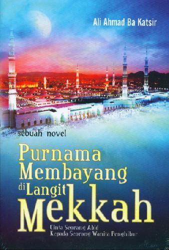 Cover Buku Purnama Membayang di Langit Mekkah