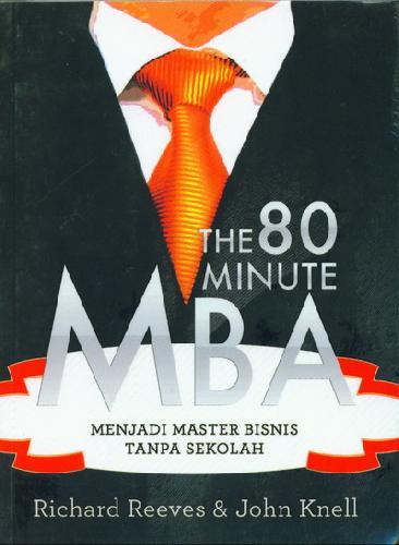 Cover Buku The 80 Minute MBA - Menjadi Master Bisnis Tanpa Sekolah