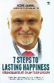 7 Ste To Lasting Happiness: Kebahagiaan Sejati Dlm 7 Langkah