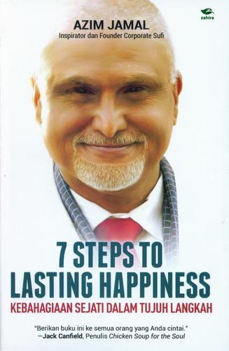 Cover Buku 7 Ste To Lasting Happiness: Kebahagiaan Sejati Dlm 7 Langkah