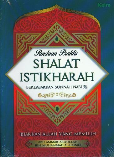 Cover Buku Panduan Praktis Shalat Istikharah Berdasarkan Sunnah Nabi
