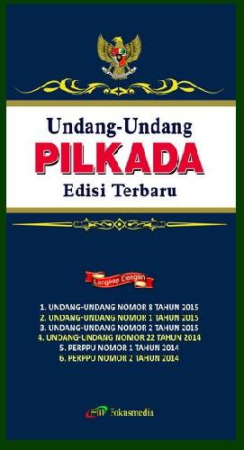 Cover Buku Undang-Undang Pilkada Edisi Terbaru Uu No 8 Th 2015
