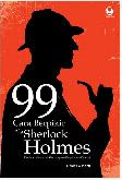 99 Cara Berpikir Ala Sherlock Holmes