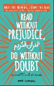 Read Without Prejudice. Do Without Doubt