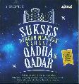 Sukses Dengan Menguak Rahasia Qadha dan Qadar