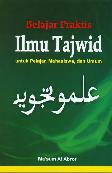 Belajar Praktis Ilmu Tajwid untuk Pelajar Mahasiswa dan Umum