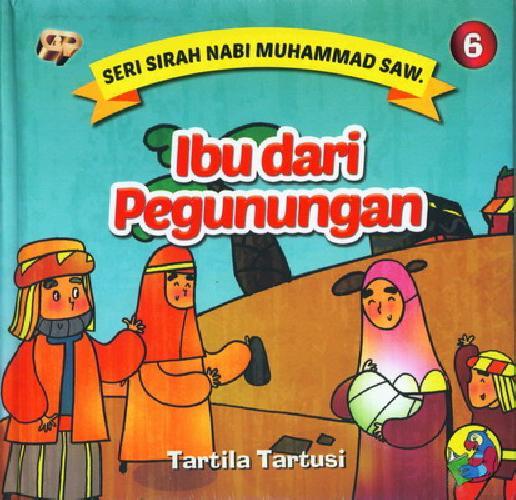 Cover Buku Seri Sirah Nabi Muhammad Saw. 6 : Ibu dari Pegunungan